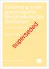 Cover for  Einführung in die grammatische Beschreibung des Deutschen: Zweite, überarbeitete Auflage