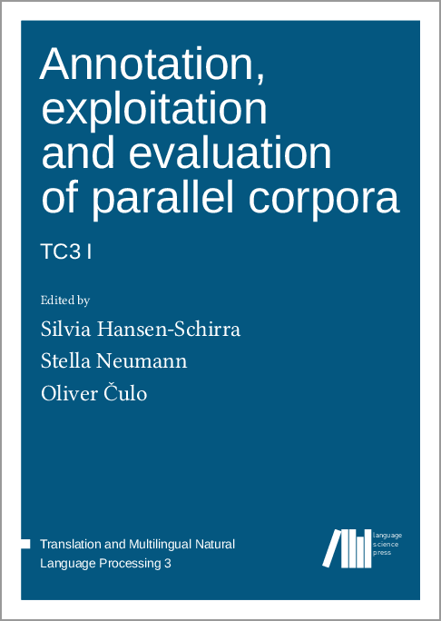 Cover for  Annotation, exploitation and evaluation of parallel corpora: TC3 I
