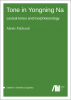 Cover for Forthcoming: Tone in Yongning Na: Lexical tones and morphotonology