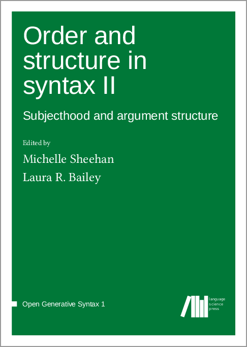 Cover for  Order and structure in syntax II: Subjecthood and argument structure