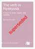 Cover for The Verb in Nyakyusa: A focus on tense, aspect, and modality