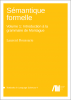 Cover for  Sémantique formelle: Volume 1 : Introduction à la grammaire de Montague