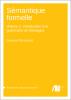 Cover for  Sémantique formelle: Volume 1 : Introduction à la grammaire de Montague