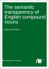 Cover for The semantic transparency of English compound nouns
