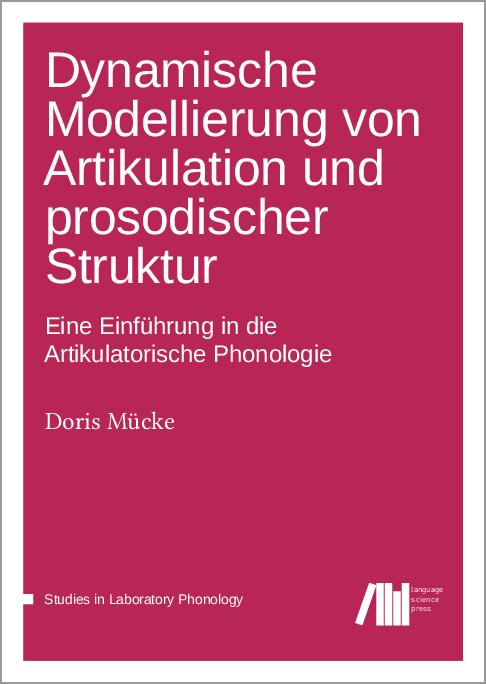 Cover for Forthcoming: Dynamische Modellierung von Artikulation und prosodischer Struktur: Eine Einführung in die Artikulatorische Phonologie