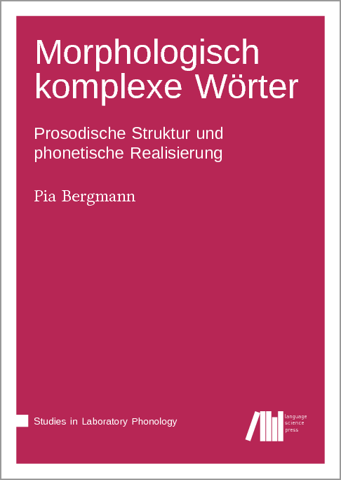 Cover for  Morphologisch komplexe Wörter: Prosodische Struktur und phonetische Realisierung