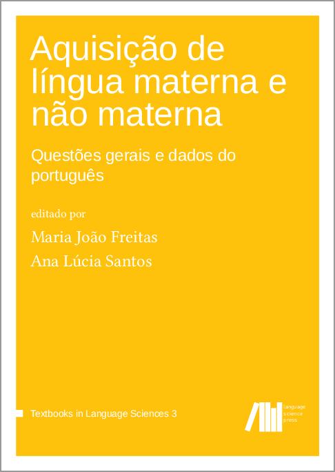 Cover for A aquisição de língua materna e não materna: Questões gerais e dados do Português