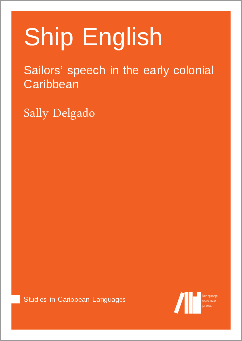 Cover for  Ship English: Sailors' speech in the early colonial Caribbean