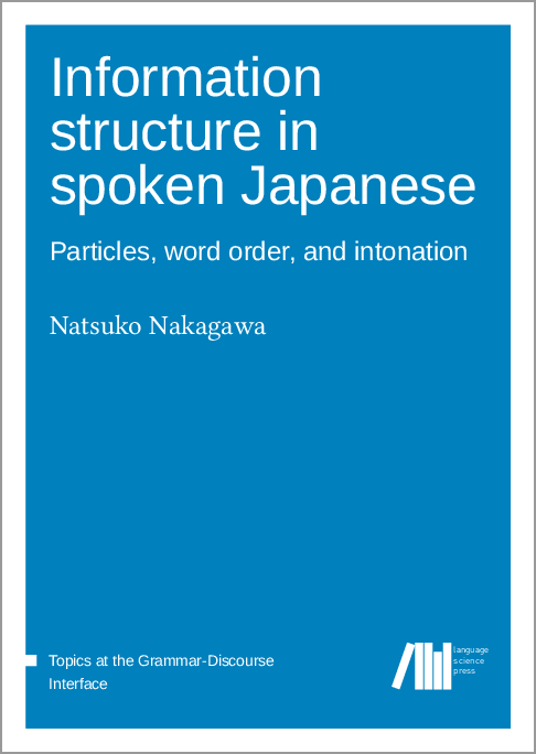 Cover for Forthcoming: Information structure in spoken Japanese: Particles, word order, and intonation