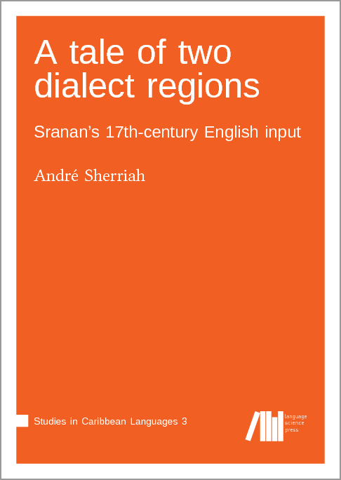 Cover for A tale of two dialect regions: Sranan's 17th-century English input