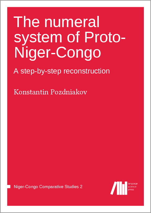 Cover for The numeral system of Proto-Niger-Congo: A step-by-step reconstruction