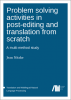 Cover for  Problem solving activities in post-editing  and translation from scratch: A multi-method study
