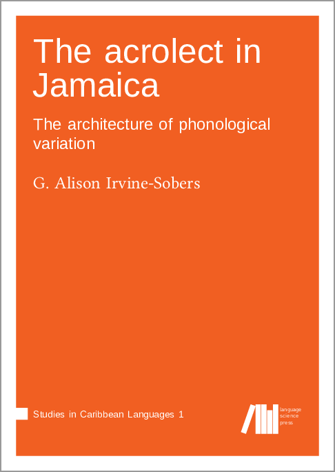 Cover for The acrolect in Jamaica: The architecture of phonological variation