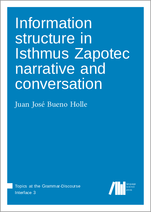 Cover for  Information structure in Isthmus Zapotec narrative and conversation