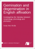 Cover for  Gemination and degemination in English affixation: Investigating the interplay between morphology, phonology and phonetics