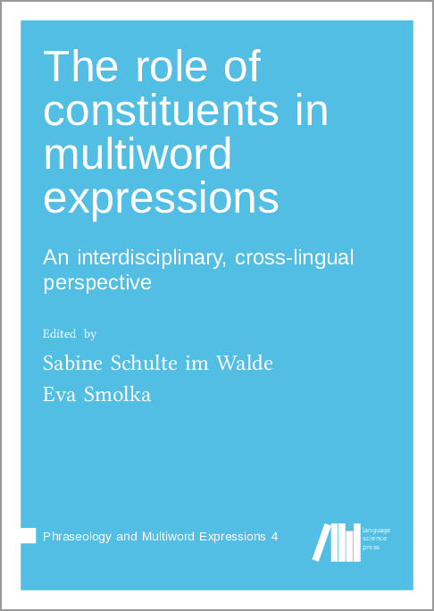 Cover for  The role of constituents in multiword expressions: An interdisciplinary, cross-lingual perspective