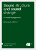 Cover for  Sound structure and sound change: A modeling approach