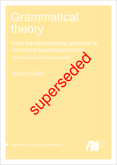 Cover for  Grammatical theory: From transformational grammar to constraint-based approaches. Third revised and extended edition