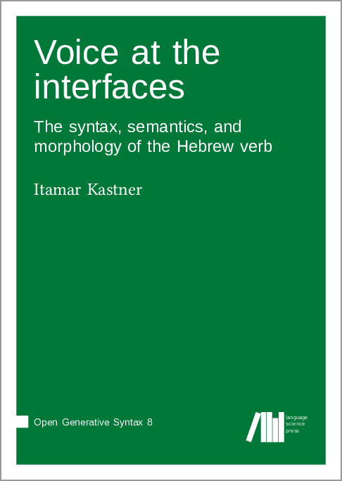 Cover for Forthcoming: Voice at the interfaces: The syntax, semantics, and morphology of the Hebrew verb