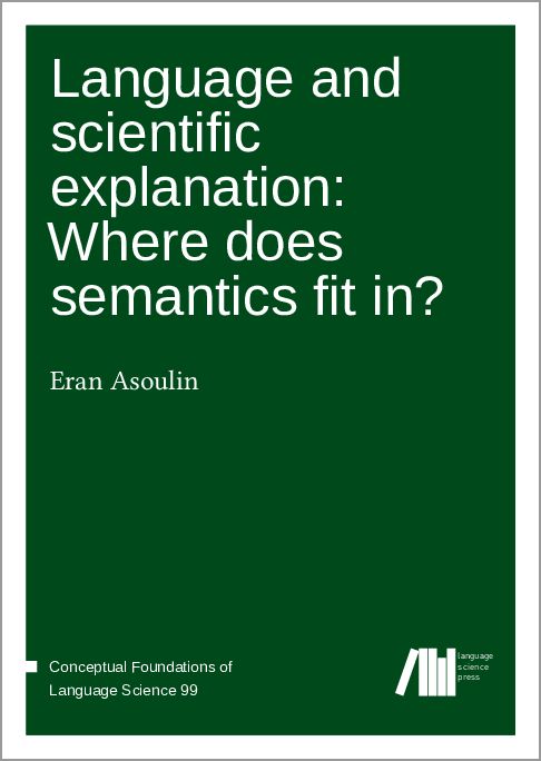 Cover for  Language and scientific explanation: Where does semantics fit in?