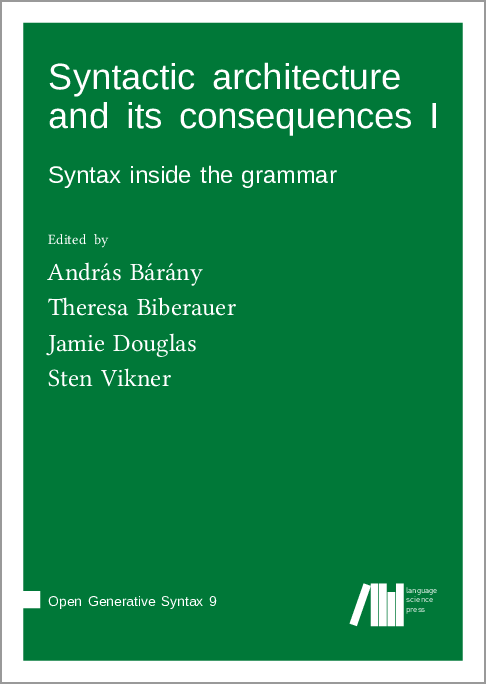 Cover for Forthcoming: Syntactic architecture and its consequences I: Syntax inside the grammar