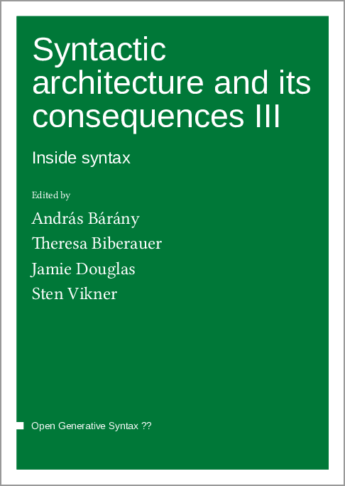 Cover for Forthcoming: Syntactic architecture and its consequences III: Inside syntax