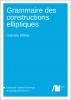 Cover for Forthcoming: Grammaire des constructions elliptiques: Une étude comparative des phrases sans verbe en roumain et en français