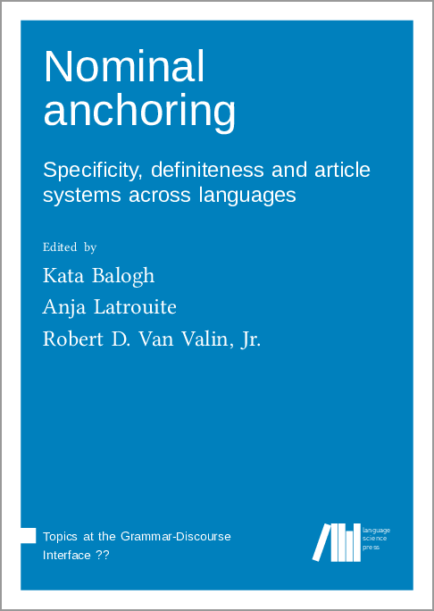 Cover for Forthcoming: Nominal anchoring: Specificity, definiteness and article systems across languages