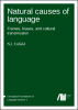 Cover for  Natural causes of language: Frames, biases, and cultural transmission