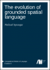 Forthcoming: The evolution of grounded spatial language