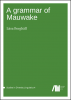 Cover for A grammar of Mauwake