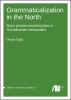 Cover for  Grammaticalization in the North: Noun phrase morphosyntax in Scandinavian vernaculars