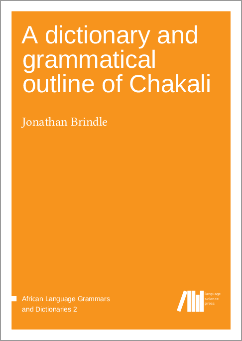 Cover for A dictionary and grammatical outline of Chakali