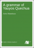 Cover for Forthcoming: A grammar of Yauyos Quechua