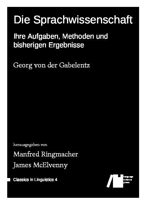 Cover for Die Sprachwissenschaft: Ihre Aufgaben, Methoden und bisherigen Ergebnisse